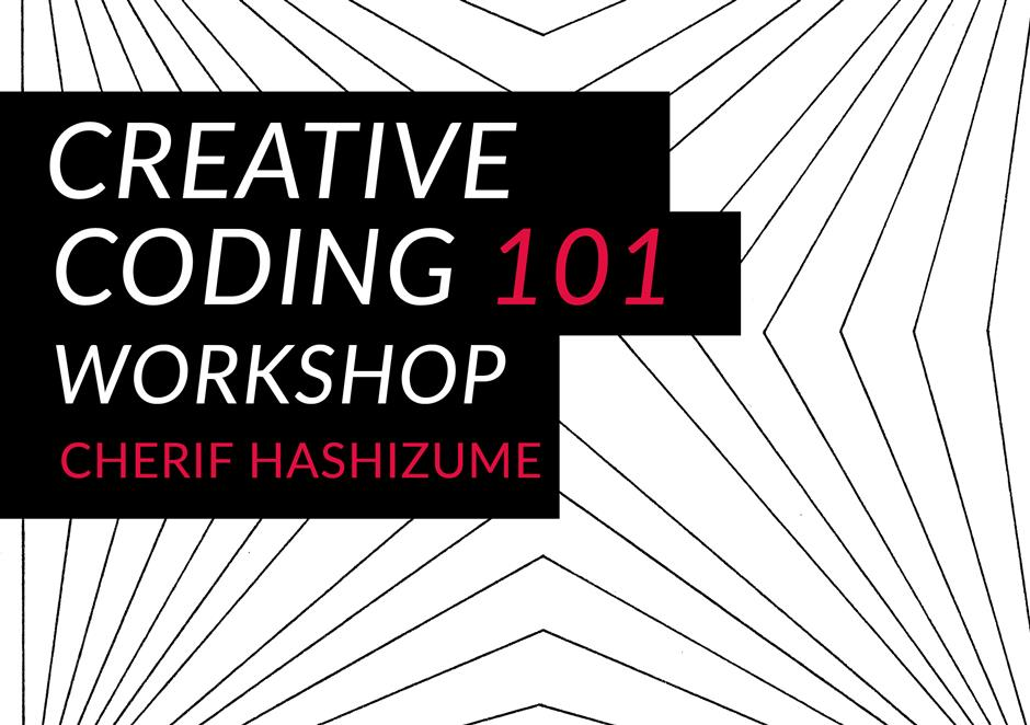 Creative Coding Workshop 1.01 with Cherif Hashizume