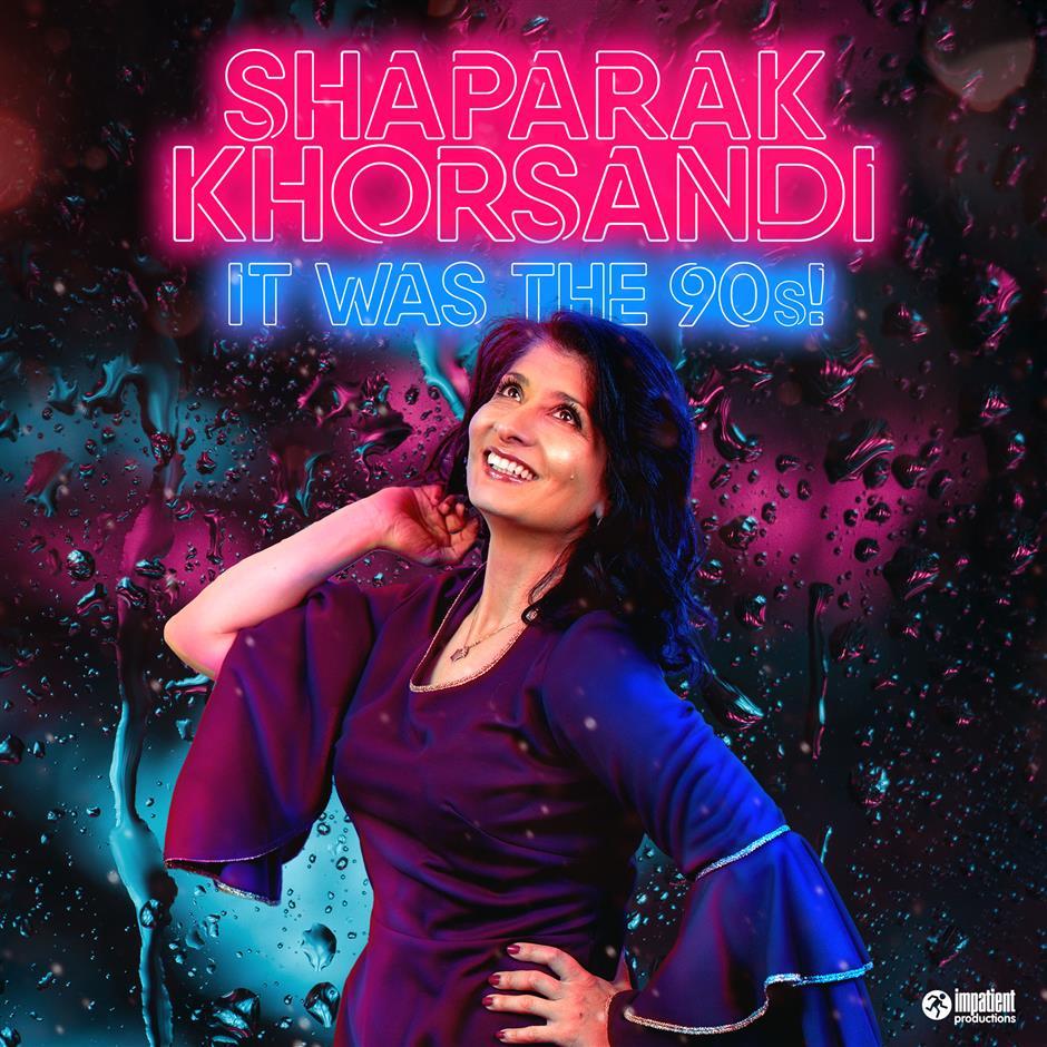 Shaparak Khorsandi: IT WAS THE 90s!